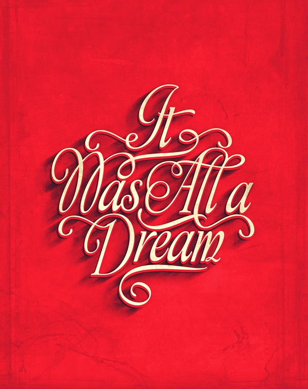 It Was All a Dream - Typography Poster Design by Fabian De Lange