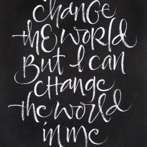 U2 Quote: Change the World - Calligraphy by Julie Wildman