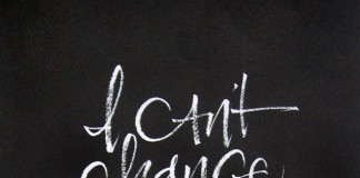 Bono Quote: Change the World - Calligraphy by Wildman Julie