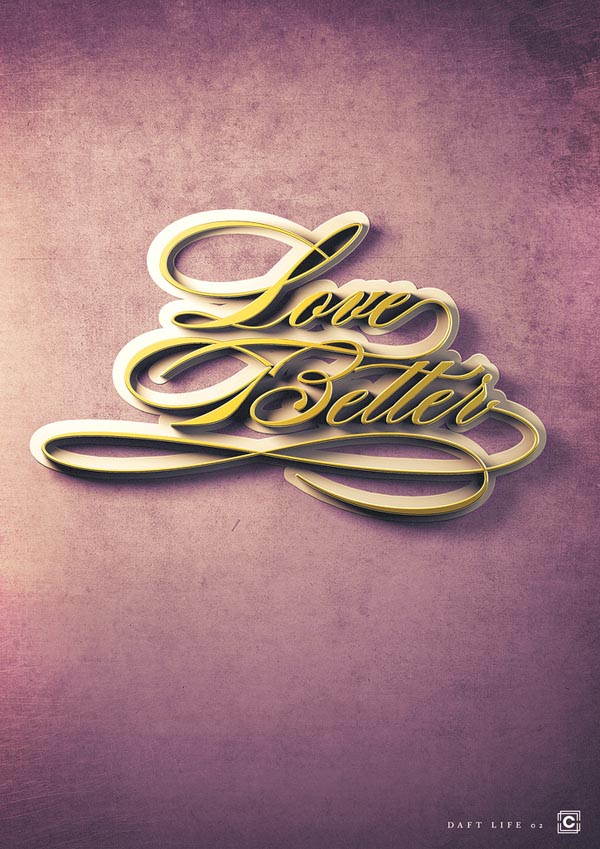 "Love Better - ""Daft Life"" Typographic Poster Series by Joey Camacho"