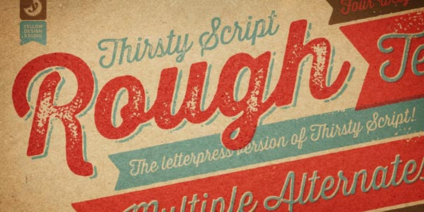 Thirsty Rough, an authentic vintage font family from Yellow Design Studio.