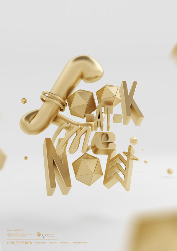 Look At Me Now - 3D Typographic Artwork by Peter Tarka