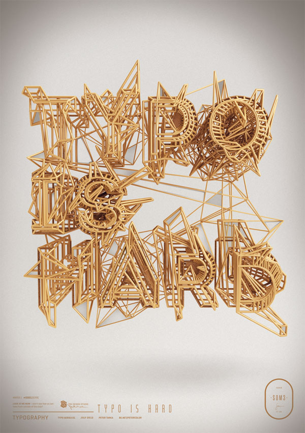 Typo Is Hard - 3D Typographic Artwork by Peter Tarka