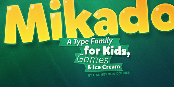 Mikado - a friendly type family for kids by HVD Fonts