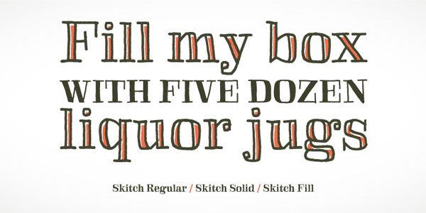 Skitch Regular, Skitch Solid, Skitch Fill