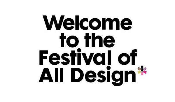 FADfest 2013 - Welcome to The Festival of All Design