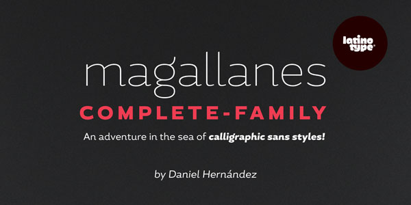 Magallanes neo-humanist sans serif font family by Latinotype