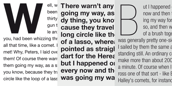 Here you can find some text samples. The family is well suited for both headles and texts.