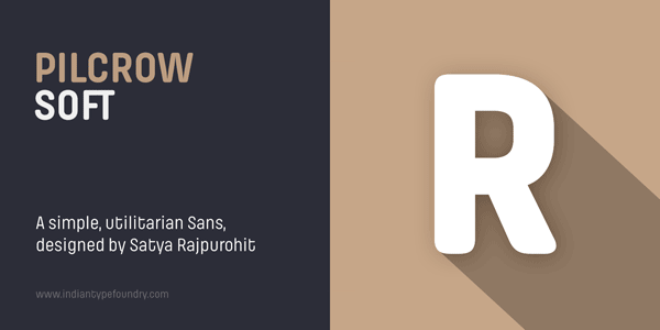 Pilcrow Soft by Indian Type Foundry