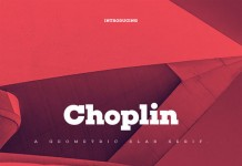 Choplin font family, a geometric slab serif typeface with nine uprights plus matching italics designed by René Bieder.