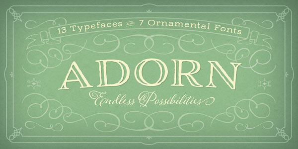 Adorn - 13 typefaces and 7 ornamental fonts that offer endless possibilities.