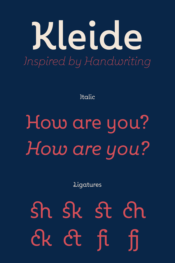 The typeface of the Kleide font family is inspired by handwriting and includes several OpenType features.