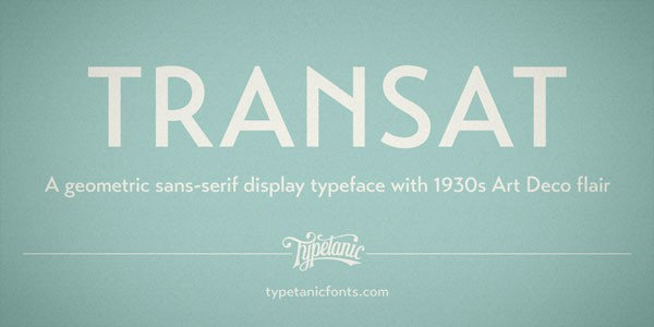 The Transat font family, a geometric sans serif typeface with caps inspired by Art Deco signage.