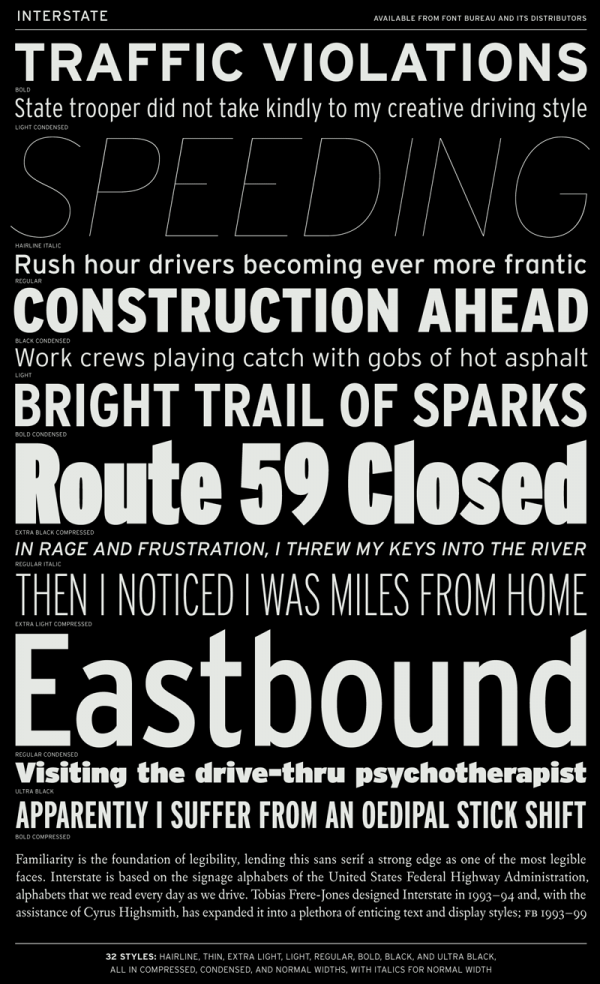 The Interstate font family was designed by Tobias Frere-Jones during the years of 1993 and 1994 for publisher Font Bureau.