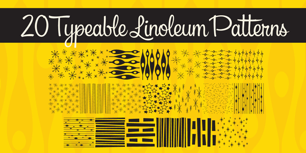 20 typeable linoleum patterns.
