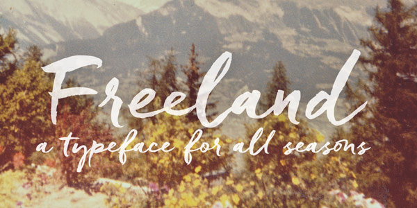 Freeland, a casual brush typeface by Laura Condouris for all seasons.