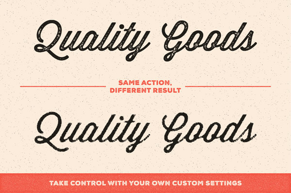 Same action, different result - you can take control with your own custom settings.