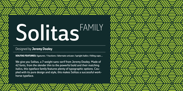Solitas, a sans-serif font family by Jeremy Dooley of foundry insigne.