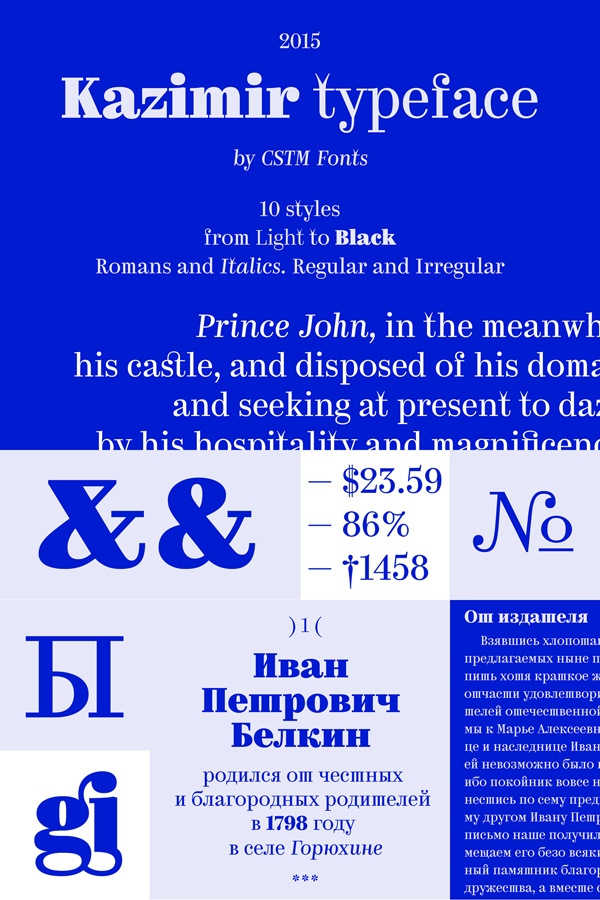 The Kazimir font family by Yury Ostromentsky and Ilya Ruderman of foundry CSTM Fonts.
