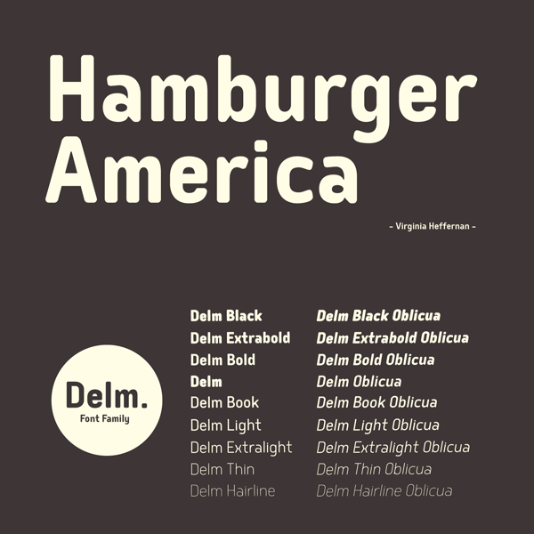 The Delm font family consists of 9 weights plus matching italics.