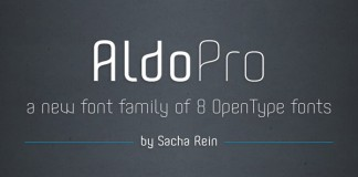 Aldo Pro, a new type family of 8 OpenType fonts created by Sacha Rein a Luxembourg based art director, typographer, and graphic designer.