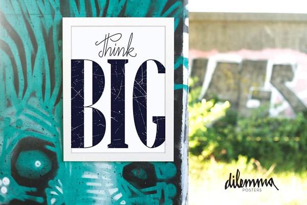 Think Big – black and white typography print.