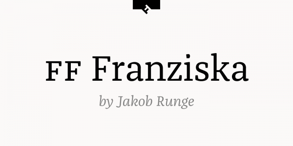 FF Franziska font family, a typeface by German type designer Jakob Runge.