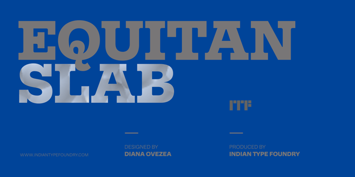 The Equitan Slab font family has been designed by Diana Ovezea and produced by the Indian Type Foundry.