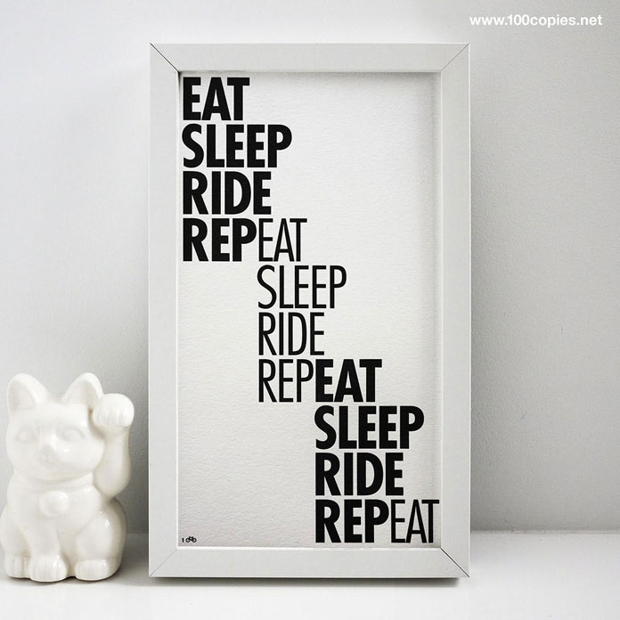 """""""EAT SLEEP RIDE REPEAT"""" – typographic print available as limited edition from 100copies."""