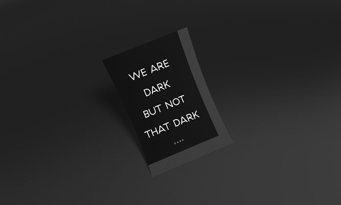 We are dark but not that dark.
