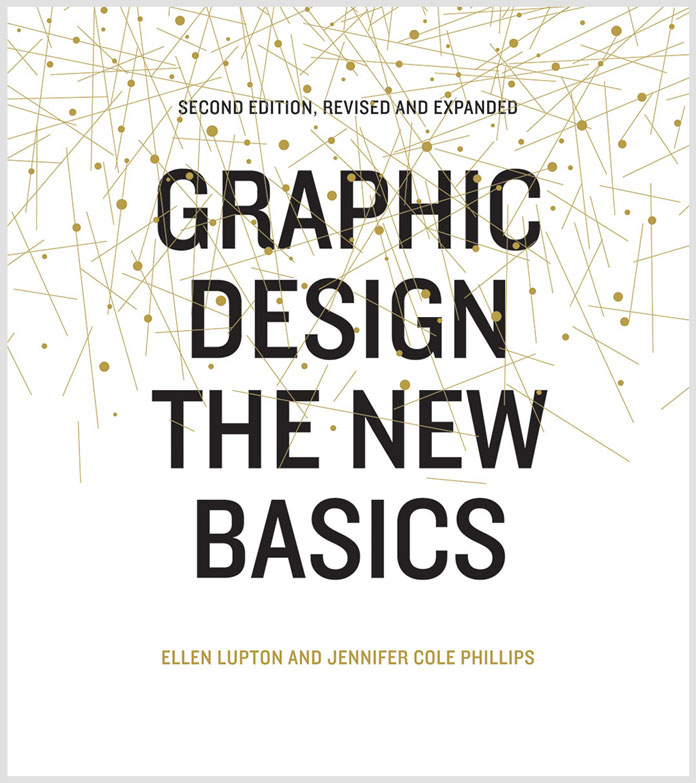 Graphic Design: The New Basics, a revised and expanded second edition.