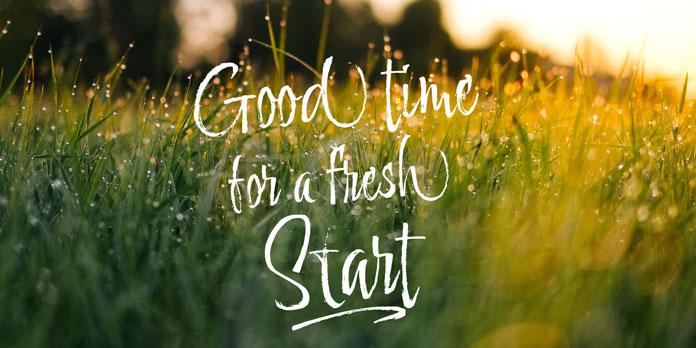 Good type for a fresh start.