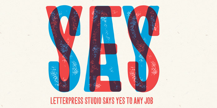 Letterpress Studio says yes to any job.