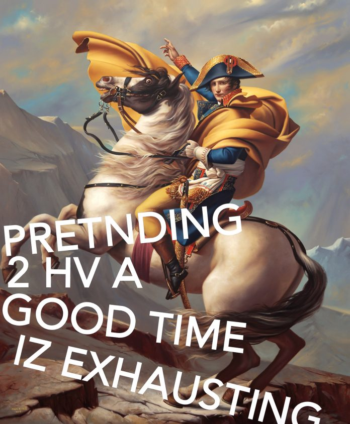 Napoleon Crossing The Alps, Pretending To Have A Good Time Is Exhausting