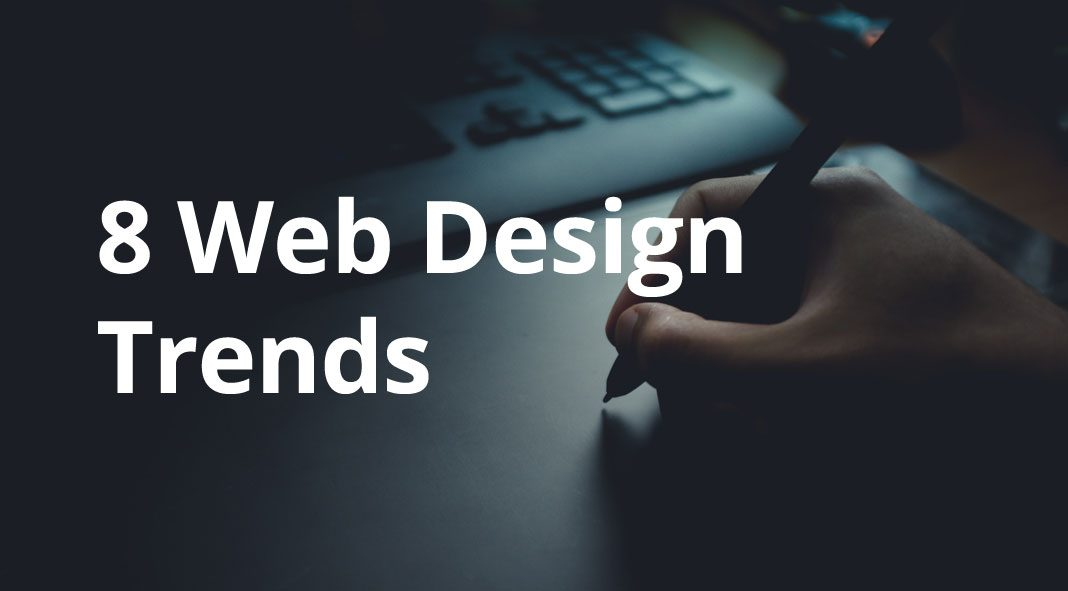 8 Web Design Trends