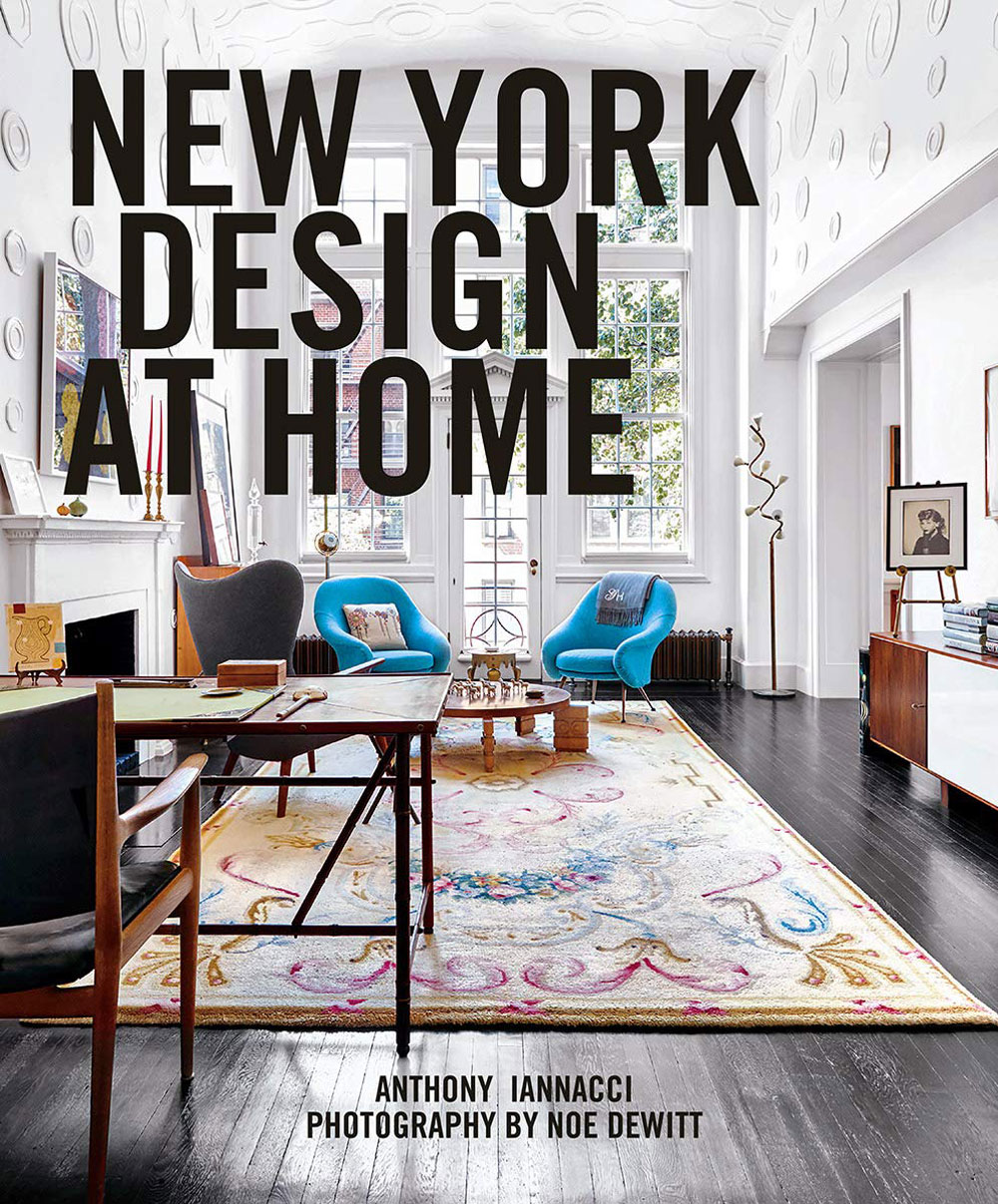 New York Design at Home, a book written by Anthony Iannacci with photographs by Noe DeWitt.