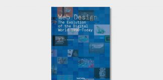 Web Design. The Evolution of the Digital World 1990 – Today.