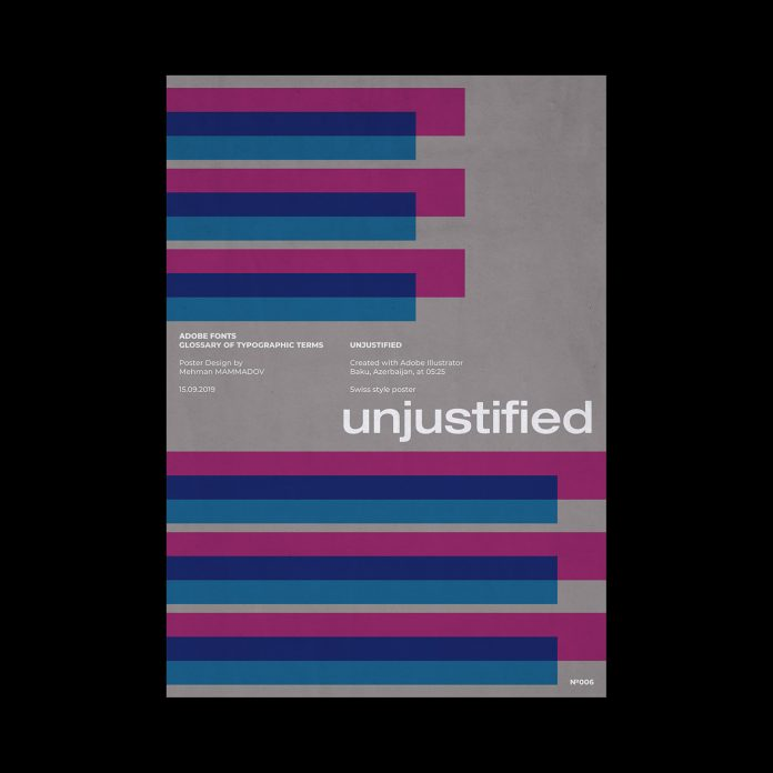 UNJUSTIFIED, typographic poster design inspired by Swiss graphic design.